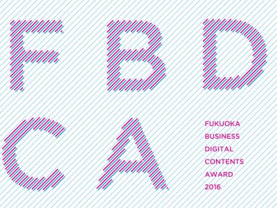 "For FBDCA 2016 we designed a flyer and poster. FBDCA is the ""Fukuoka Business Digital Content Award""."